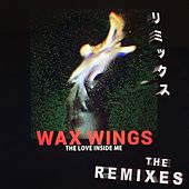 Play & Download The Love Inside Me (The Remixes) by The Waxwings | Napster