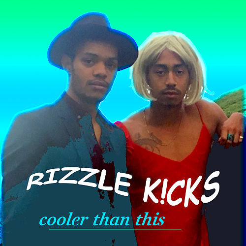 Play & Download Cooler Than This by Rizzle Kicks | Napster