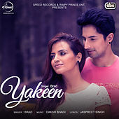 Play & Download Yakeen by Brad | Napster