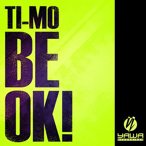 Play & Download Be Ok! by Timo | Napster