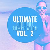 Play & Download Ultimate Chillout Compilation, Vol. 2 by Various Artists   Napster