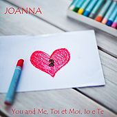 Play & Download You and me, toi et moi, io e te 2 by Joanna | Napster