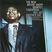 Tomorrow Will Be Another Day by Archie Shepp