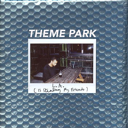 Play & Download L.A. (Is Stealing My Friends) by Theme Park | Napster