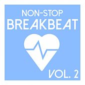 Play & Download Non-Stop Breakbeat, Vol. 2 by Various Artists | Napster