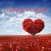 Play & Download Lounge at Heart by Various Artists | Napster