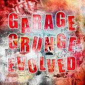 Garage Grunge Evolved von Various Artists