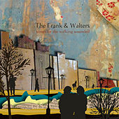 Play & Download Songs for the Walking Wounded by The Frank and Walters | Napster