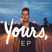 Play & Download Yours - EP by Russell Dickerson | Napster