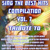 Play & Download Sing The Best Hits, Vol. 7 (Special Instrumental Versions Tribute to Calvin Harris, Fabio Rovazzi, Justin Bieber Etc..) by Various Artists | Napster