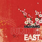 Further East by MoShang