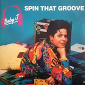 Play & Download Spin That Groove by Baby J | Napster