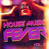 Play & Download House Music Fever, Vol. 2 by Various Artists | Napster
