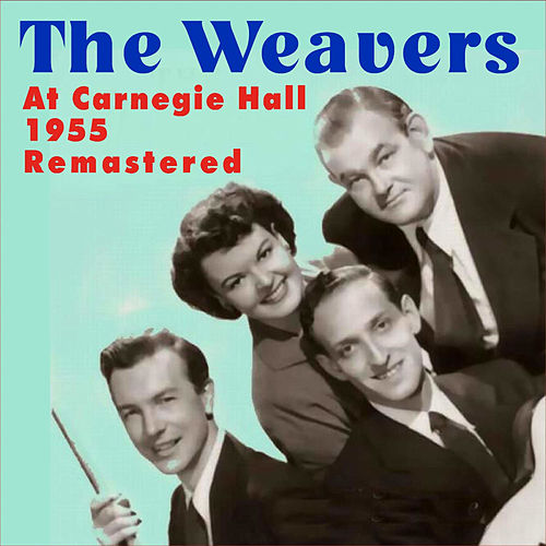 Play & Download Live at Carnagie Hall - 1955 by The Weavers | Napster