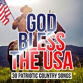 Play & Download God Bless the USA - 30 Patriotic Country Songs by Various Artists | Napster