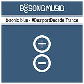 Play & Download B-Sonic Blue - #beatportdecade Trance (10 Years Beatport Special Edition) by Various Artists | Napster