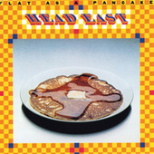 Play & Download Flat as a Pancake by Head East | Napster