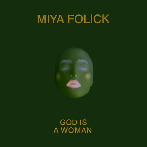 God Is a Woman von Miya Folick