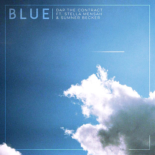 Blue (feat. Stella Mensah & Sumner Becker) by Dap