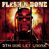 Play & Download 5th Dog Let Loose by Flesh-n-Bone | Napster