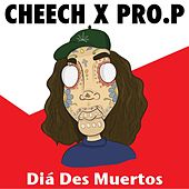 Play & Download Diá Des Muertos by Cheech | Napster