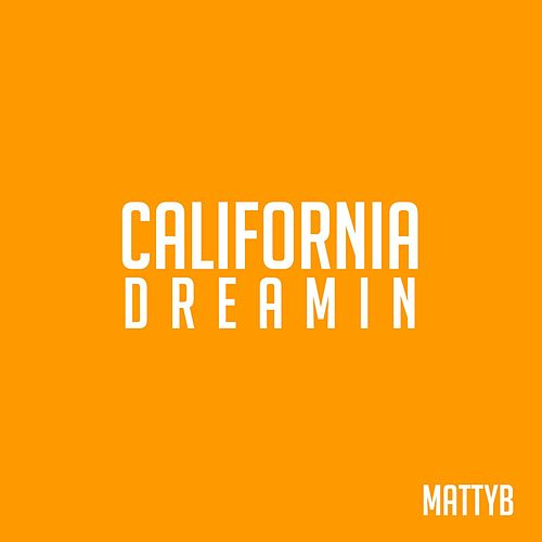 Play & Download California Dreamin by Matty B | Napster
