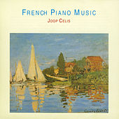 Ravel - Franck - Faure - Debussy: French Piano Music by Joop Celis