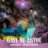 Play & Download Hologram Imparatorlugu by Gaye Su Akyol | Napster