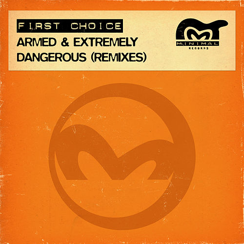 Armed & Extremely Dangerous by First Choice