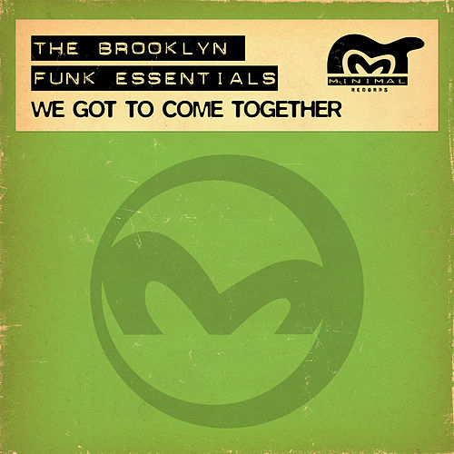 We Got To Come Together by The Brooklyn Funk Essentials