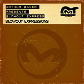 Play & Download Blowout Expressions by Arthur Baker | Napster