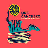 Play & Download Que Canchero: New Sounds of Argentina by Various Artists | Napster