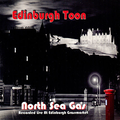 Play & Download Edinburgh Toon by North Sea Gas | Napster