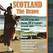 Play & Download Scotland the Brave by Various Artists | Napster