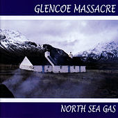 Glencoe Massacre by North Sea Gas