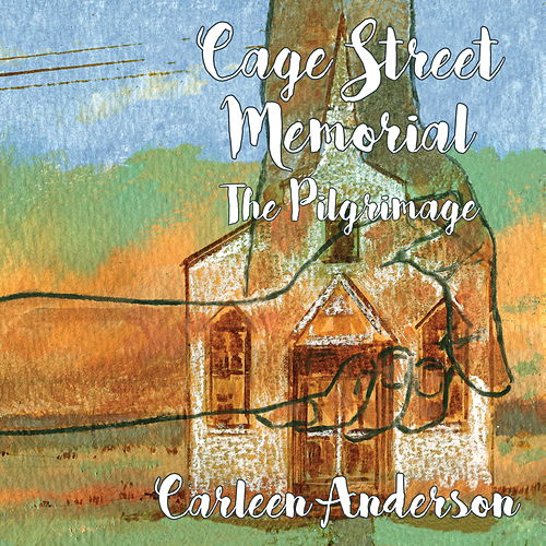 Cage Street Memorial - The Pilgrimage by Carleen Anderson
