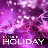 Departure Holiday - Travel Bag, New Swimwear, Straw, Good Mood, Filtration Drink, Juicy Fruit, Best Place by Today's Hits!