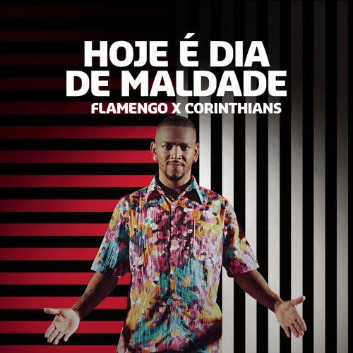 Hoje é Dia de Maldade (Flamengo x Corinthians) de Mc Nego Do Borel