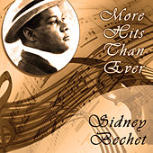 More Hits Than Ever von Sidney Bechet
