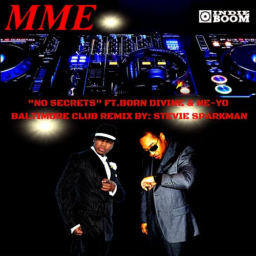No Secrets (Baltimore Club Remix) [feat. Ne-Yo & DJ Stevie Sparkman] by Born Divine