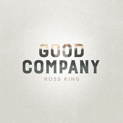 Play & Download Good Company (feat. Jason Gray) - Single by Ross King | Napster
