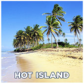 Play & Download Hot Island - Lot of Green, Colourful Beach, Romance Develops, Dance in Rhythm Music, Great Holidays by The Chillout Players | Napster