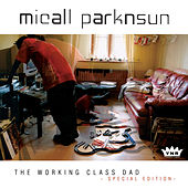 Play & Download The Working Class Dad by Micall Parknsun | Napster