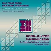 Play & Download 2016 Texas Music Educators Association: TCCBDA All-State Symphonic Band by Various Artists | Napster