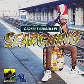 Play & Download Searching by Perfect Giddimani | Napster
