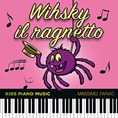 Play & Download Whisky il ragnetto (Kids Piano Music) by Massimo Faraò | Napster