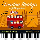 Play & Download London Bridge Is Falling Down (Kids Piano Music) by Massimo Faraò | Napster