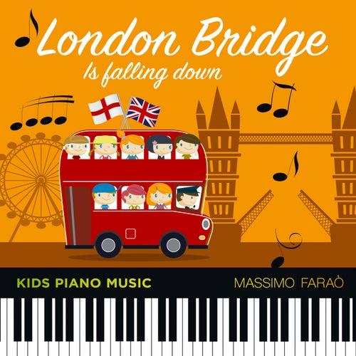 Play & Download London Bridge Is Falling Down (Kids Piano Music) by Massimo Faraò | Napster