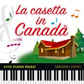 La casetta in Canadà (Kids Piano Music) by Massimo Faraò