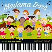 Play & Download Madama Dorè (Kids Piano Music) by Massimo Faraò | Napster